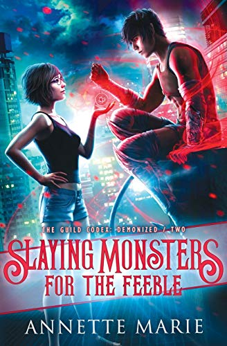 Slaying Monsters for the Feeble (The Guild Codex: Demonized)