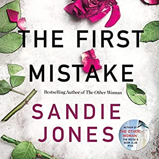 The First Mistake                   By:                                                                                                                                 Sandie Jones                               Narrated by:                                                                                                                                 Nathalie Buscombe                      Length: 9 hrs and 52 mins     50 ratings     Overall 4.1