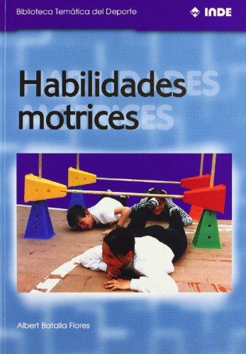 Habilidades motrices: 557 (Biblioteca Temática del Deporte)