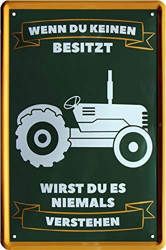 Wenn du keinen Traktor besitzt, wirst du es nie verstehen 20x30 Blechschild 488