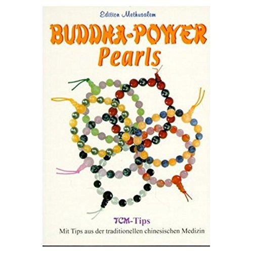 Buddha-Power-Pearls: Mit Tipps aud der traditionellen chinesischen Medizin
