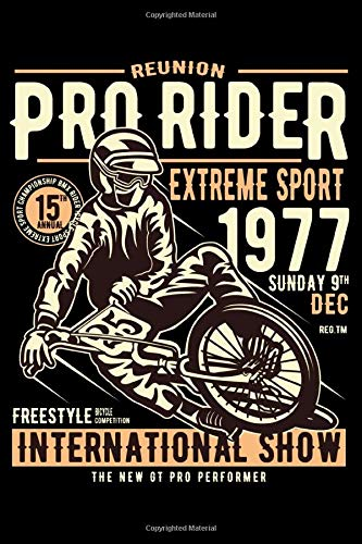 Reunion Pro Rider Extreme Sport 1977 Sunday 9th Dec Freestyle Bicycle Competition International Show The New GT Pro Performer: College Ruled Line ... Journal Or Ideas To Jot Down Back To School