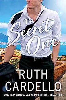 The Secret One (Corisi Billionaires Book 3) by [Ruth Cardello]