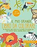 Il Mio Grande Libro da Colorare: Un Fantastico Libro Completo da Colorare per Bambini, con Tanti Simpatici Animali, Unicorni, Draghi e Sirene. Età dai 3 ai 10 anni