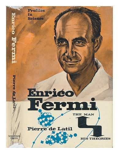 Enrico Fermi. The Man and His Theories
