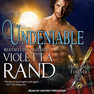 Undeniable     Highlands Forever Series, Book 2              By:                                                                                                                                 Violetta Rand                               Narrated by:                                                                                                                                 Antony Ferguson                      Length: 5 hrs and 56 mins     Not rated yet     Overall 0.0