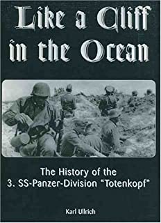 Like a Cliff in the Ocean: A History of the 3rd SS-Panzer-Division Totenkopf