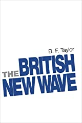 The British New Wave: A certain tendency? Kindle Edition