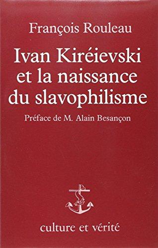Ivan Kiréievski et la naissance du slavophilisme