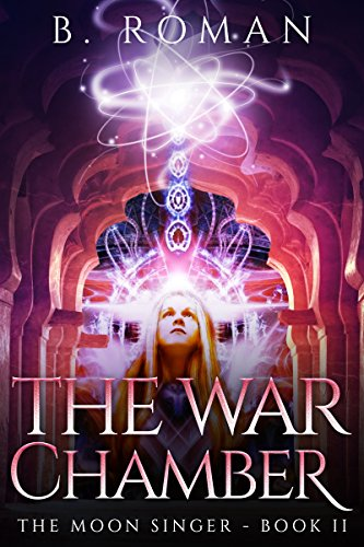 Book: The War Chamber (The Moon Singer Book 2) by B. Roman