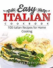 Easy Italian Cookbook: 100 Italian Recipes for Home Cooking