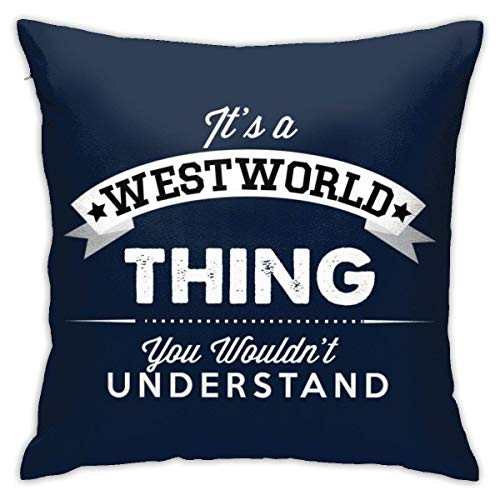 WH-CLA Pillowslip Its A Westworld Thing You Wouldnt Understand Zipper Pillow Case Living Room Colorful Sofa Gift Throw Pillowcase Personalized Bedroom 45X45Cm Home Decorative Durable Couc