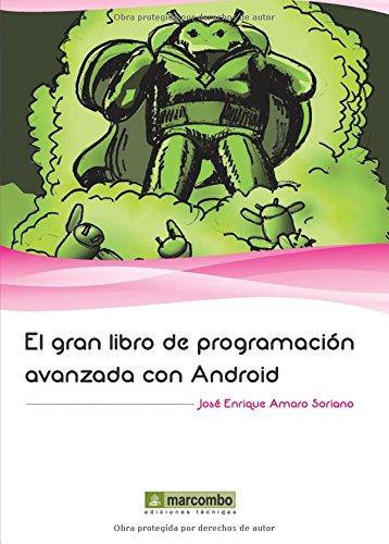 El gran libro programación avanzada Android: 1
