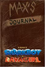 Max's Journal: The Adventures of Shark Boy and Lava Girl (Shark Boy & Lava Girl Adventures)