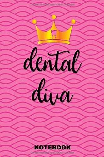 Dental Diva Notebook: Das perfekte Geschenk Notizbuch für Zahnarzt, Zahnärztin, Dentist, Zahnarzthelferin, Zahntechniker, Chirurg, Kieferorthopäde ... dieses Notizbuch immer für Notizen zur Hand