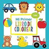 Mi Primer Libro de Colorear 1 Año +: Libro para Colorear con 30 Imágenes Simples para Aprender a Dibujar y Pintar | Cuaderno para Bebés de 1-3 Años