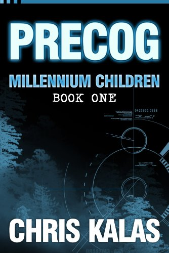 Book: PRECOG - Millennium Children, Book 1 by Chris Kalas