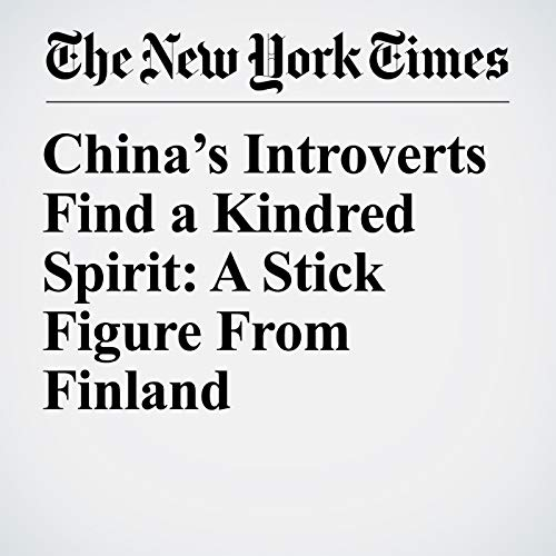 China's Introverts Find a Kindred Spirit: A Stick Figure From Finland copertina