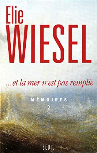 Et La Mer N'Est Pas Remplie. Memoires 2 (Biographie)