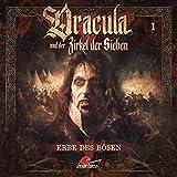 Dracula und der Zirkel der Sieben: Folge 01: Erbe des Bösen