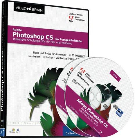 Adobe Photoshop CS Fortgeschrittene Techniken - Schulungs-CD für Mac und Windows - Übungen, Neuheiten und Expertentipps