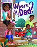 Where Is My Dad?
