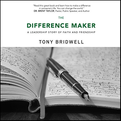 The Difference Maker: A Leadership Story of Faith and Friendship audiobook cover art