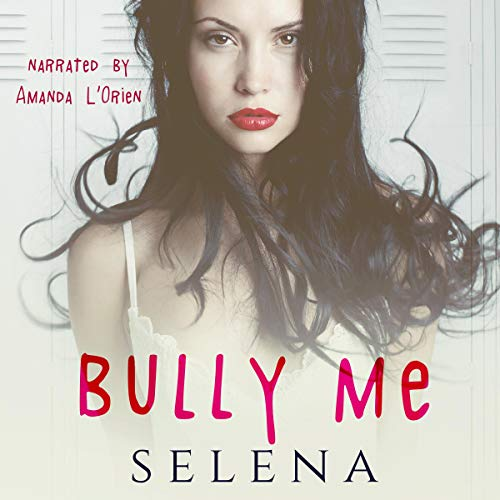 Bully Me: Willow Heights Prep Academy: The Elite, Book 1