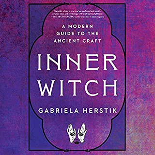 Inner Witch     A Modern Guide to the Ancient Craft              By:                                                                                                                                 Gabriela Herstik                               Narrated by:                                                                                                                                 Leslie Howard,                                                                                        Gabriela Herstik                      Length: 7 hrs and 42 mins     25 ratings     Overall 4.6