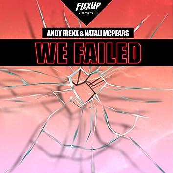 We Failed