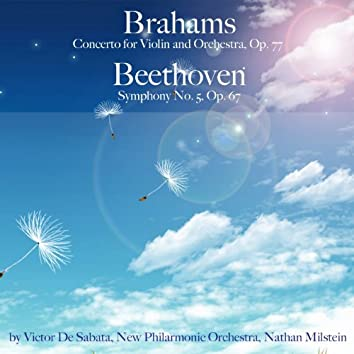 Brahms: Concerto for Violin and Orchestra, Op. 77 & Beethoven: Symphony No. 5, Op. 67