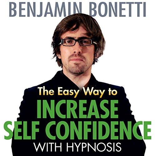 The Easy Way to Increase Self-Confidence with Hypnosis audiobook cover art