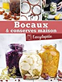 Bocaux & conserves maison: L'encyclopédie