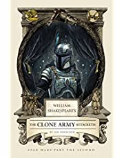 Shakespeare´s The Clone Army Attacketh: Star Wars Part the Second: 2 (William Shakespeares Star Wars)