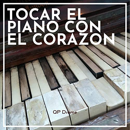 Tocar El Piano Con El Corazon