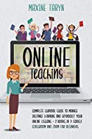 Online Teaching: Complete Survival Guide to Manage Distance Learning and Skyrocket Your Online Lessons - 2 Books in 1: Google Classroom and Zoom for Beginners