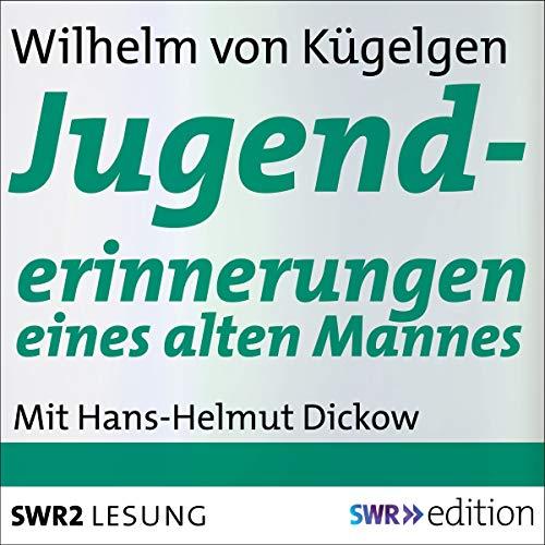 Jugenderinnerungen eines alten Mannes                   Autor:                                                                                                                                 Wilhelm von Kügelgen                               Sprecher:                                                                                                                                 Hans-Helmut Dickow                      Spieldauer: 10 Std. und 6 Min.     Noch nicht bewertet     Gesamt 0,0