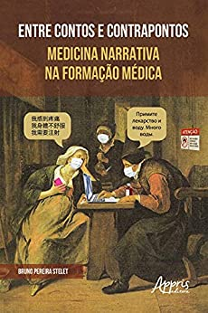 Entre Contos e Contrapontos Medicina Narrativa na Formação Médica por [Bruno Pereira Stelet]