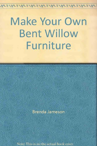 Make Your Own Bent Willow Furniture