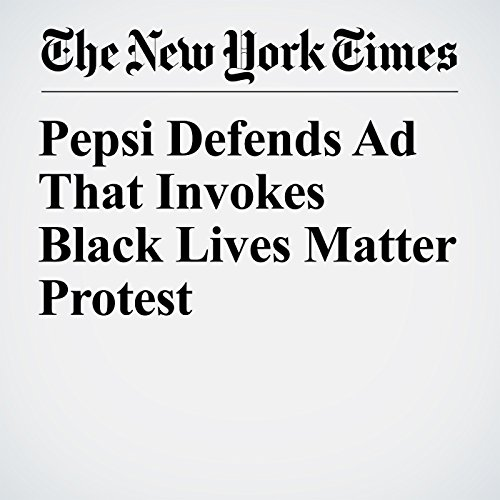 Pepsi Defends Ad That Invokes Black Lives Matter Protest copertina