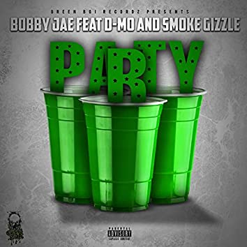 Party (feat. D-MO & Smoke Gizzle)