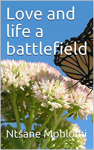 Love and life a battlefield (English Edition)