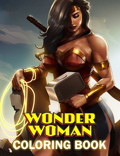 wonder woman Coloring Book: A Cool Coloring Book With Many Illustrations Of wonder woman For Fans of All Ages To Relax And Relieve Stress