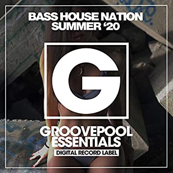 Bass House Nation (Summer '20)