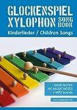 Glockenspiel Xylophon Songbook - Kinderlieder - Children Songs: Ohne Noten + MP3-Sounds (Xylophon Songbooks 1)