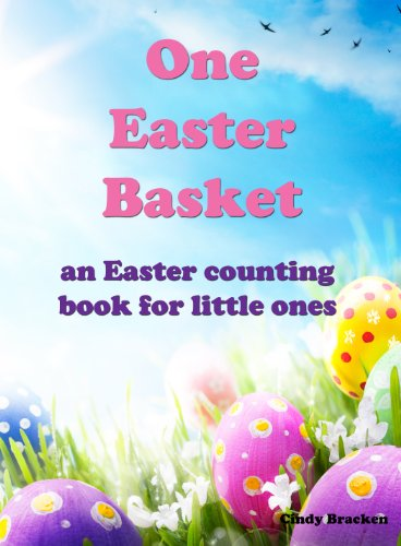 One Easter Basket (A Counting Book For Little Ones)