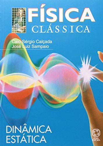 Física Clássica. Dinâmica Estática - Volume 2