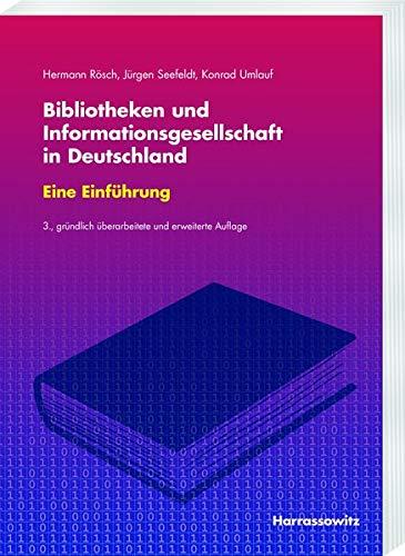Bibliotheken und Informationsgesellschaft in Deutschland Eine Einführung: Mitbegrndet von Engelbert Plassmann