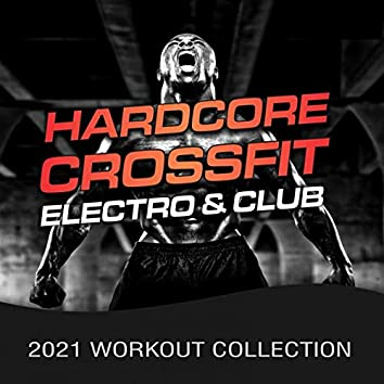 Hardcore Crossfit, Electro & Club (2021 Workout Collection)
