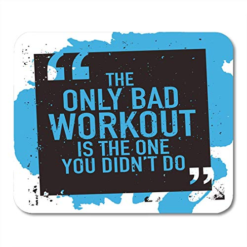 Tappetini per Il Mouse Motivation About Workout Gym Fitness Bodybuilding Motivational Quote The Only Bad is One You Didn Do Mats 9.5' x 7.9' for Notebooks,Desktop Computers Mini Office Supplies